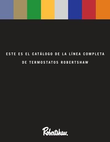 ESTE ES EL CATÁLOGO DE LA LÍNEA COMPLETA DE TERMOSTATOS ROBERTSHAW