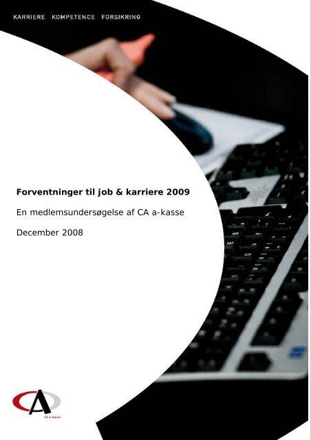Forventninger til job og karriere 2009, december 2008 - CA a-kasse