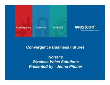 Convergence Business Futures Nortel's Wireless ... - Westcon Group