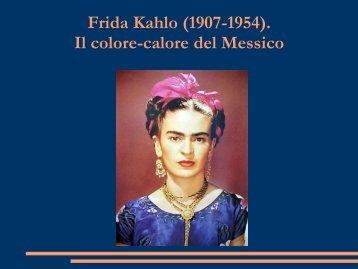 Frida Kahlo (1907-1954). Il colore-calore del Messico