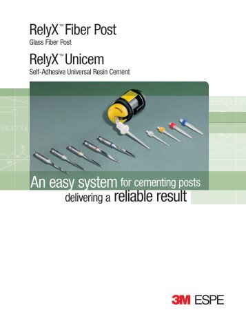 RelyX Fiber Post/RelyX Unicem System Brochure - Patterson Dental