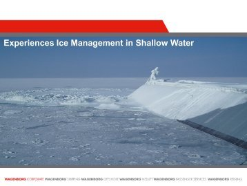 Experiences Ice Management in Shallow Water - Axc.Nl