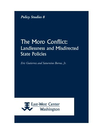 The Moro Conflict: Landlessness and ... - East-West Center