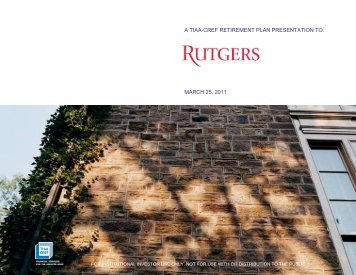 A TIAA-CREF Retirement Plan Presentation to Rutgers - March 25 ...