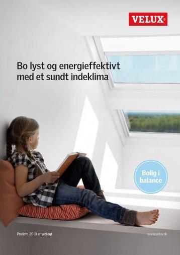 Bo lyst og energieffektivt med et sundt indeklima - Velux