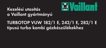 Kezelési utasítás a Vaillant gyártmányú TURBOTOP VUW 182/1 E ...