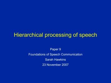 Hierarchical processing of speech - Ling.cam.ac.uk