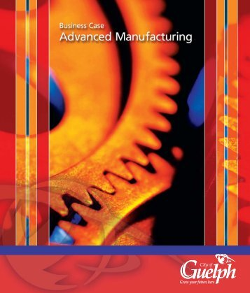 Business Case - Advanced Manufacturing - City of Guelph
