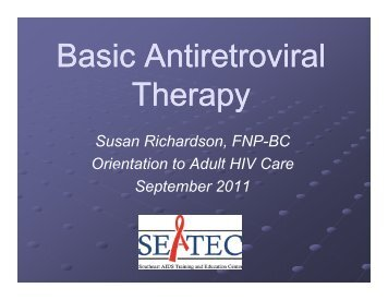 Basic Antiretroviral Basic Antiretroviral Therapy - Southeast AIDS ...