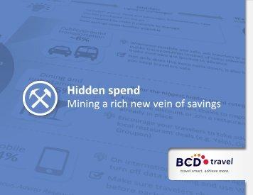 Hidden spend: Mining a rich new vein of savings   ©2013 BCD Travel