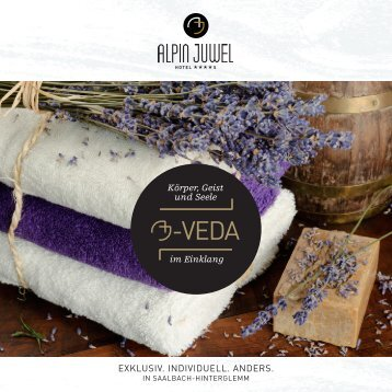 Das komplette Wellnessprogramm vom AJ Veda ... - Hotel Alpin Juwel