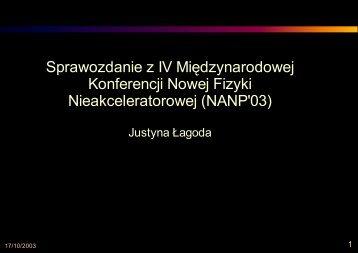 Sprawozdanie z IV Międzynarodowej Konferencji Nowej Fizyki ...