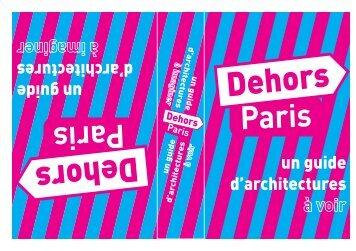 Dehors Paris.indd - Maison de l'Architecture