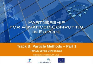 Track B: Particle Methods – Part 1 - Prace Training Portal