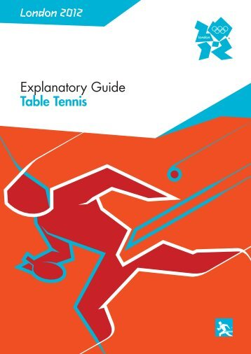 London 2012 Explanatory Guide Table Tennis - ITTF