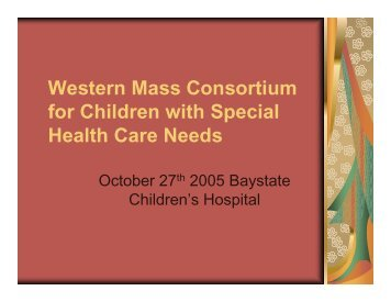 Western Mass Consortium for Children with Special Health Care ...