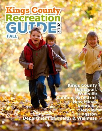Kings County Recreation Guide - Fall 2012 - The Town of Kentville