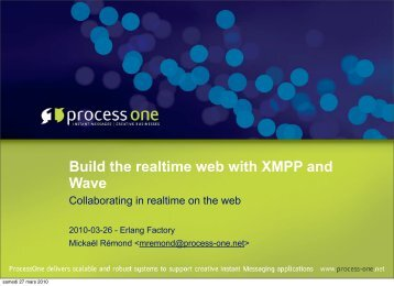 Build the realtime web with XMPP and Wave - Erlang Factory