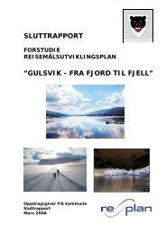 """SLUTTRAPPORT """"GULSVIK - FRA FJORD TIL FJELL"""" - Flå kommune"""