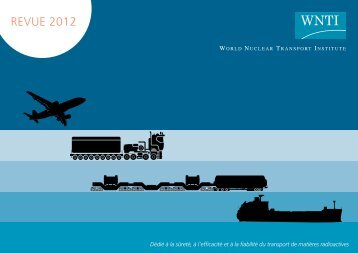Rapport Annuel 2012 - World Nuclear Transport Institute