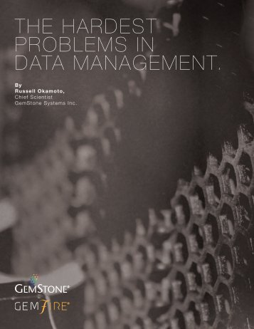 the hardest problems in data management. - GemStone Systems