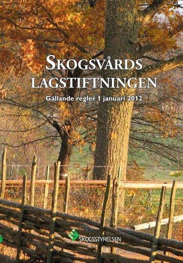 SkogSvårdS lagStiftningen - Skogsstyrelsen