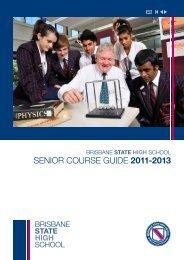 SENIOR COURSE GUIDE 2011-2013 - Brisbane State High School ...