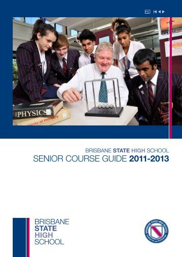 SENIOR COURSE GUIDE 2011-2013 - Brisbane State High School ...
