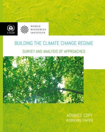 BUILDING THE CLIMATE CHANGE REGIME - UNEP