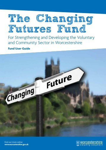 The Changing Futures Fund - Worcestershire Partnership