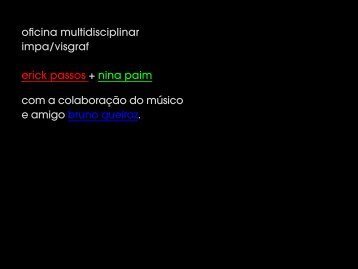 oficina multidisciplinar impa/visgraf erick passos + nina paim com a ...