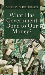 What Has Government Done To Our Money - The Ludwig von Mises ...