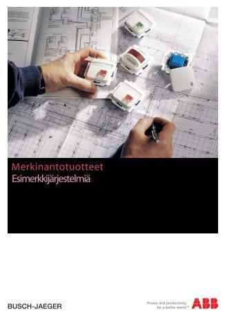 erkinantotuotteet Esimerkkijärjestelmiä M - Installationsprodukter