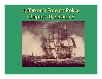 Jefferson's Foreign Policy Chapter 10, section 3