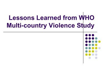 Lessons Learned from WHO Multi-country Violence Study - Sexual ...