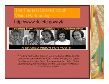 The Federal Shared Youth Vision Partnership http://www.doleta.gov ...