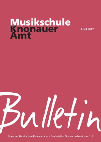 Bulletin April 2012 - Musikschule Knonaueramt