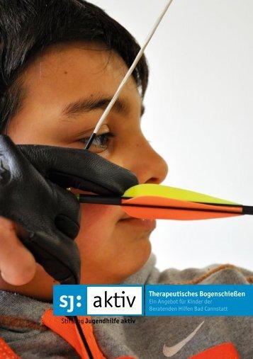 Therapeutisches Bogenschießen - Stiftung Jugendhilfe aktiv