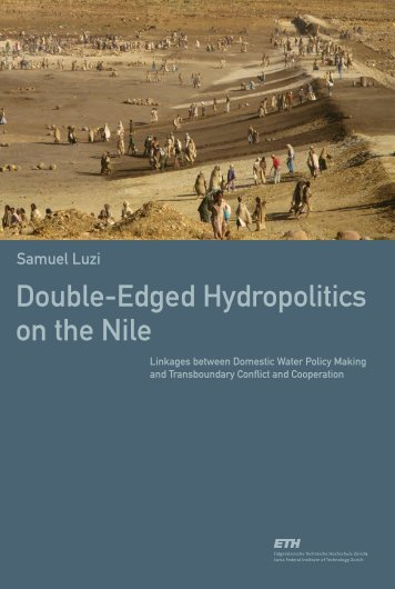 Double-Edged Hydropolitics on the Nile - Center for Security Studies ...