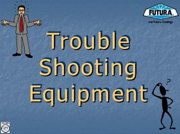 Trouble Shooting - Equipment - ITW Futura Coatings