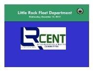 December 12, 2012 Little Rock Fleet Presentation - City of Little Rock