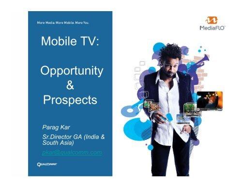 Mobile TV: Opportunity & Prospects - IPTV India Forum!