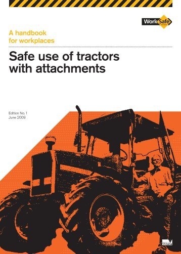 Safe use of tractors with attachments (PDF ... - WorkSafe Victoria