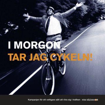 I morgon tar jag cykeln
