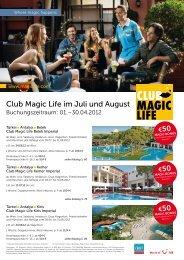 Club Magic Life im Juli und August