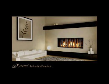 Xtreme Gas Fireplace Brochure - Fireplaces