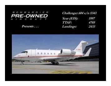Challenger 604 s/n 5343 Year (EIS): 1997 TTAF: 4705 ... - Bombardier