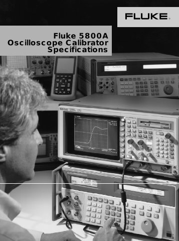 Fluke 5800A Oscilloscope Calibrator Specifications - Helmut Singer ...