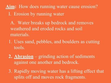 Aim: How does running water cause erosion? I. Erosion by running ...