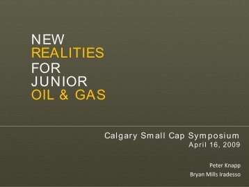 new realities for junior oil & gas - Small-Cap Conference Series